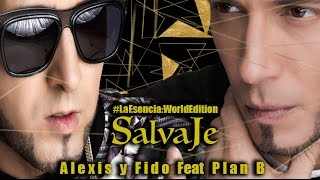 Alexis y Fido Feat Plan B - Salvaje