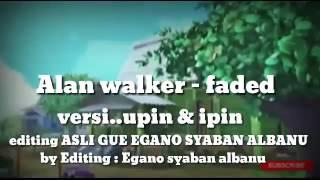 AlAN WALKER VERSI...UPIN&IPIN