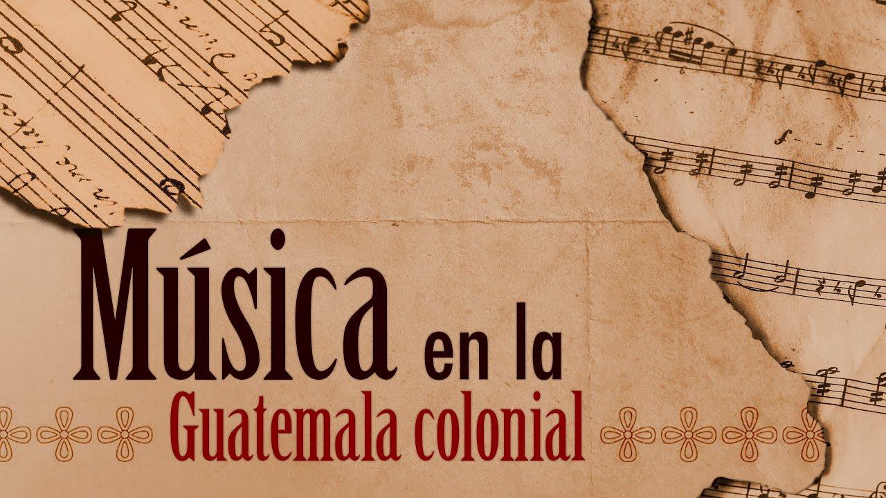 Música En La Guatemala Colonial New Media New Media