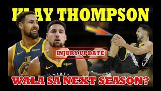 INJURY UPDATE | Klay THOMPSON | POSIBLENG WALA sa NEXT SEASON