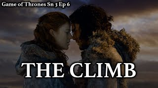 Game of Thrones - The Climb/Episode Revisited (Sn3Ep6)