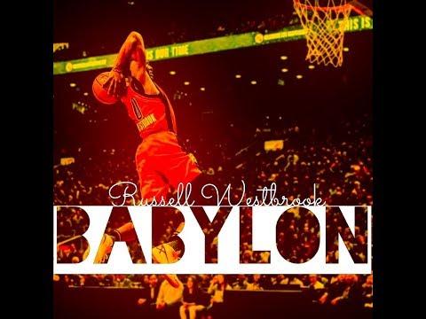 Russell Westbrook Mix - Babylon