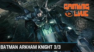 "Gaming Live - Batman Arkham Knight - 3/3 : Mode combat ""ON"""