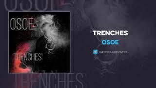 "OSOE ""Trenches"" (AUDIO)"