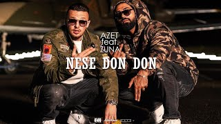 AZET feat. ZUNA - NESE DON DON (prod by Lucry x DJ A-BOOM)