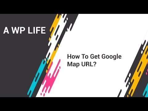 How To Get Google Map URL