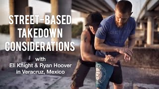 Street-Based Takedown Considerations with Eli Knight and Ryan Hoover