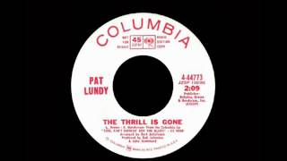 Pat Lundy - The Thrill Is Gone