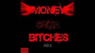 Ab'z - Money over bitches
