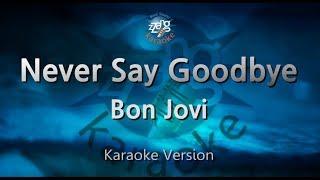Bon Jovi-Never Say Goodbye (Melody) (Karaoke Version) [ZZang KARAOKE]