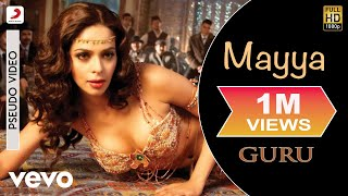 Mayya - Official Audio Song | Guru | Kirti Sagathia |A.R. Rahman | Gulzar