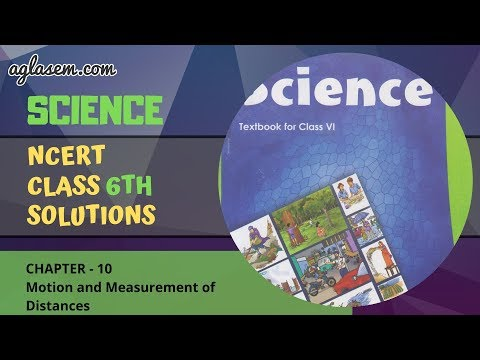 NCERT Solutions Class 6 Science Chapter 10: Motion and Measurement of Distances