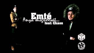 Emté - Anya megbocsát ft. Chaos (Official, Mélyről Album)
