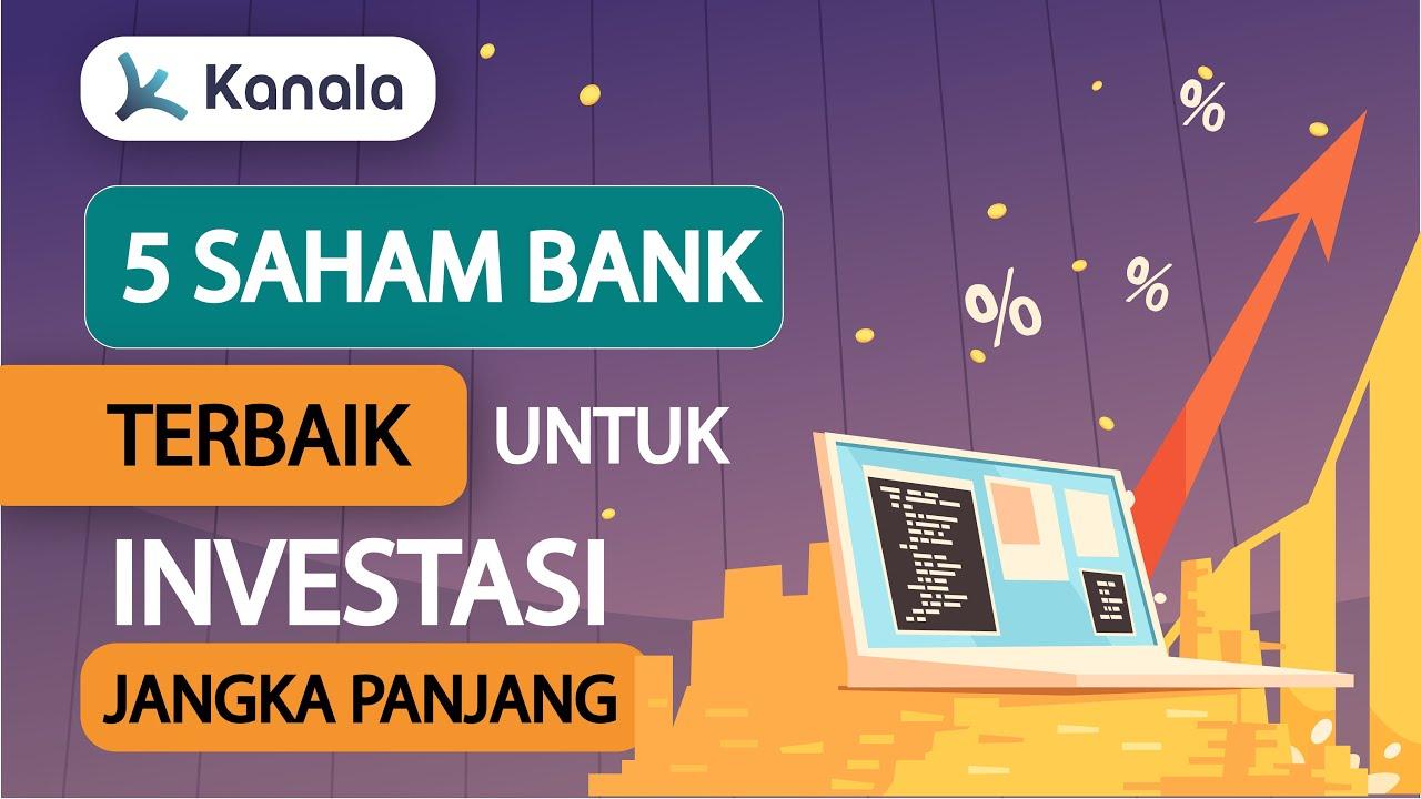 5 Saham Bank Terbaik Untuk Investasi Jangka Panjang