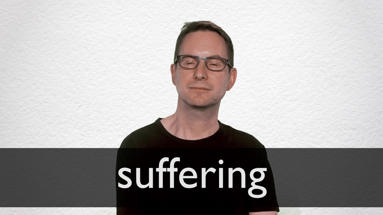 Suffering Synonyms   Collins English Thesaurus
