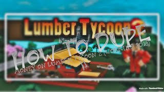 Lumber Tycoon 2 glitch on Roblox all consoles working 2018