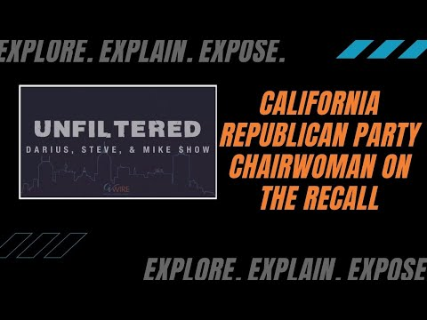 Unfiltered - California Republican Party Chairwoman on the Recall