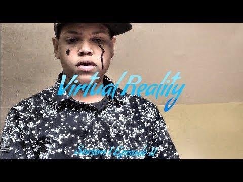 Virtual Reality: Season 1 Episode 11