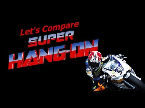 Let's Compare ( Super Hang-On )