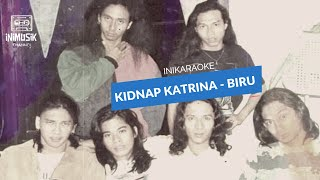 IniKaraoke | Kidnap Katrina - Biru