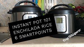 Instant Pot 101 - Enchilada Rice - WW 6 SmartPoints