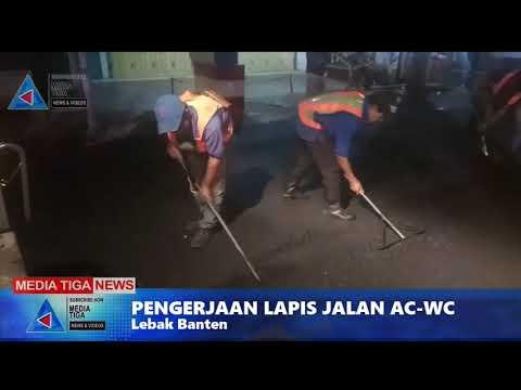 VIDEO : PENGERJAAN LAPIS JALAN AC-WC DI LEBAK BANTEN BERIKAN RASA AMAN KEPADA MASYARAKAT