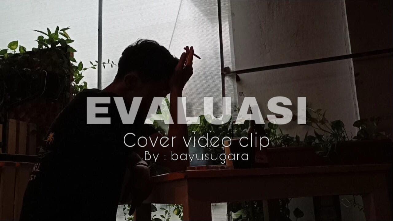 Evaluasi-Hindia Cover video Clip by : Bayusugara