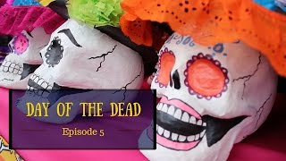 The Day of the Dead, Mexico, Episode 5