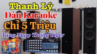 Trời ơi có 5tr cả cặp loa và amply 700w   thanh lý dàn karaoke giá hời   tặng ngay thùng bia tiger.