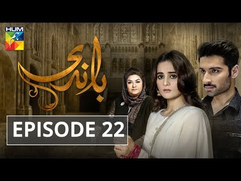 Baandi Episode #22 HUM TV Drama 15 February 2019