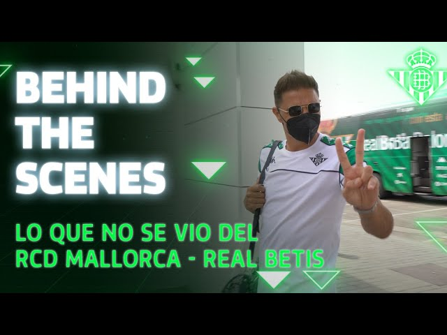 BETIS DIARIES capítulo 1: Mallorca-Real Betis ⚽💚 | BEHIND THE SCENES 🎬