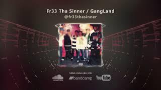 Fr33 Tha Sinner - Gangland (Official Audio Video)