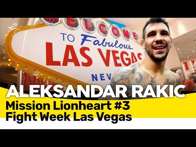 Aleksandar Rakic - Mission Lionheart 3 - Fight Week in Vegas - Ready 4 Anthony Smith 🇬🇧🇲🇪🇧🇦🇷🇸🇭🇷Subs
