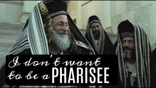 """I Don't Want To Be a Pharisee"" - Pastor Tom Friend"