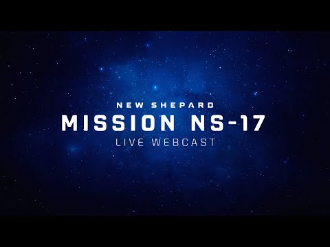 Replay - New Shepard Mission NS-17 Webcast