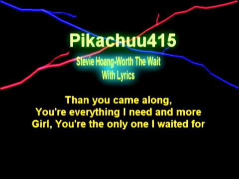 Worth The Wait by Stevie Hoang with Lyrics