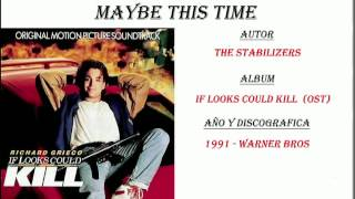 The Stabilizers - Maybe This Time (OST If Looks Could Kill - 1991)