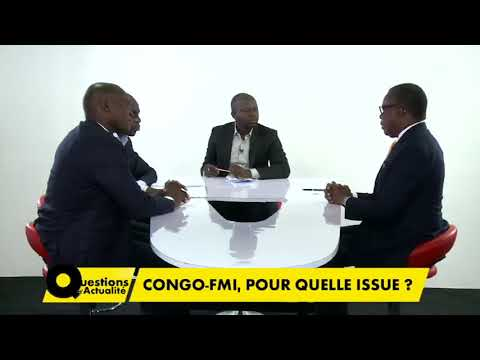 Questions d'actualité : Congo FMI