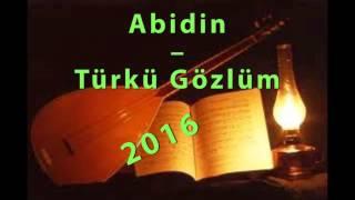 Abidin – Türkü Gözlüm