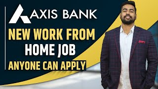 Axis Bank Latest Work from Home Jobs | Good Salary from Home | Anyone can apply | Earn Money Online
