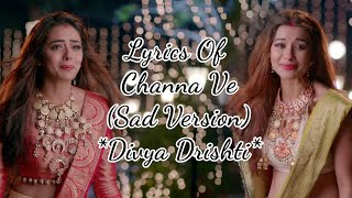 Gambar cover Channa Ve SAD Version | Divya Drishti Song | Jind mahiya Sad Version | HD Lyrical | Star Plus