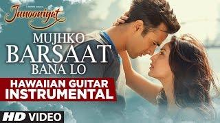 Mujhko Barsaat Bana Lo | JUNOONIYAT | Hawaiian Guitar Instrumental By RAJESH THAKER