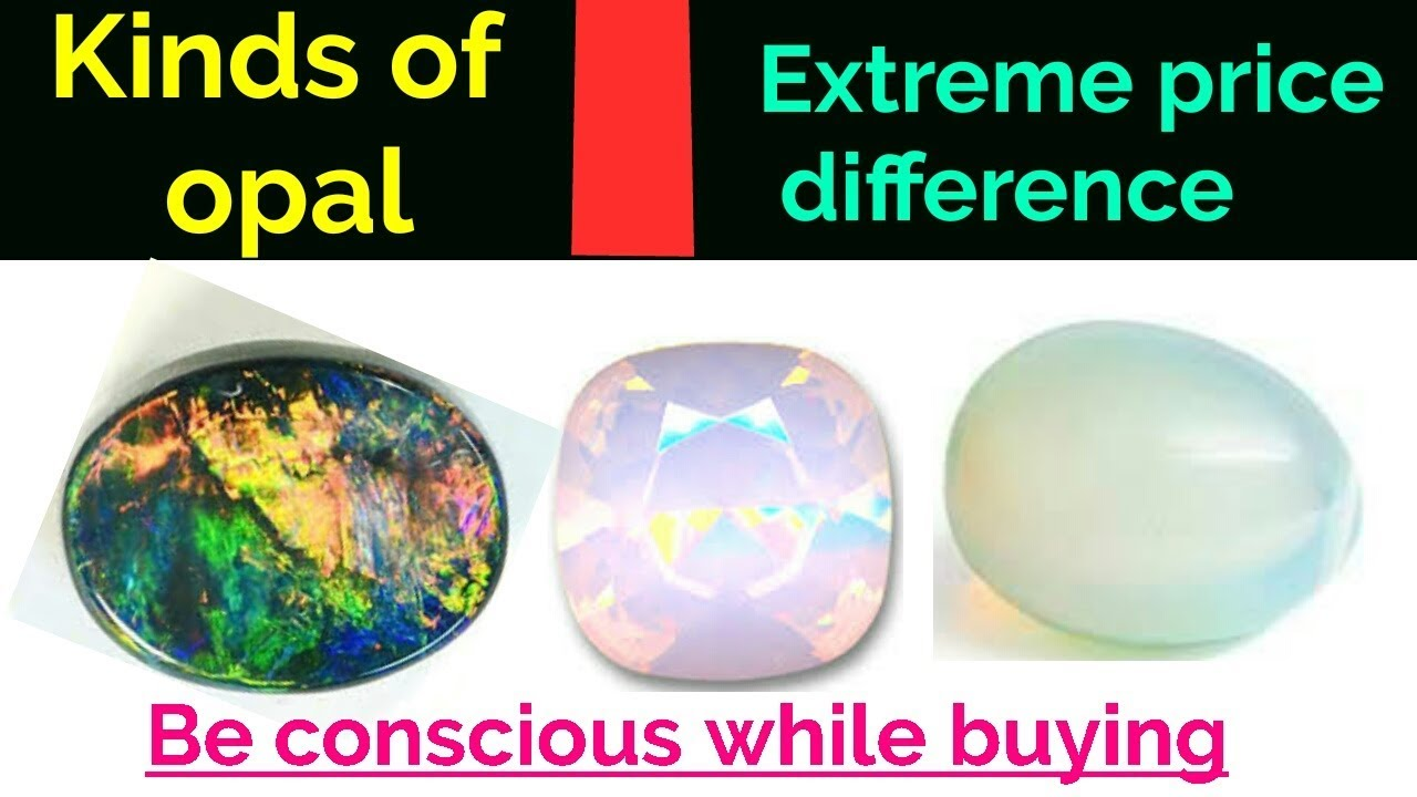 What Are The Different Types And Price Values Of Opal