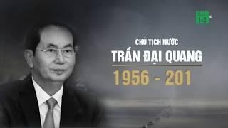 Chủ tịch nước Trần Đại Quang từ trần | VTC14