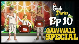 Shukla Diaries Episode 10 - Qawaali Special || Shudh Desi Endings
