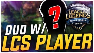 THIS LCS PLAYER ACTUALLY DUO QUEUED WITH ME?? - Challenger to RANK 1