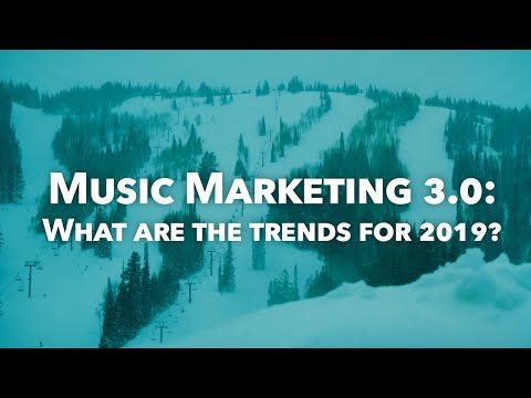 Music Marketing 3.0: What are the trends for 2019?