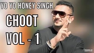 Yo Yo Honey Singh - CHOOT VOLUME 1 (VOL 1) Ft. Badshah | Subscribe Now!