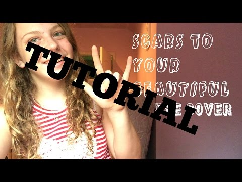 Scars To Your Beautiful Sign Language {Tutorial}