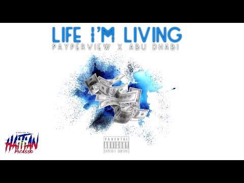 PayperView ft AbuDhabi - Life I'm Living | Dir By @HaitianPicasso